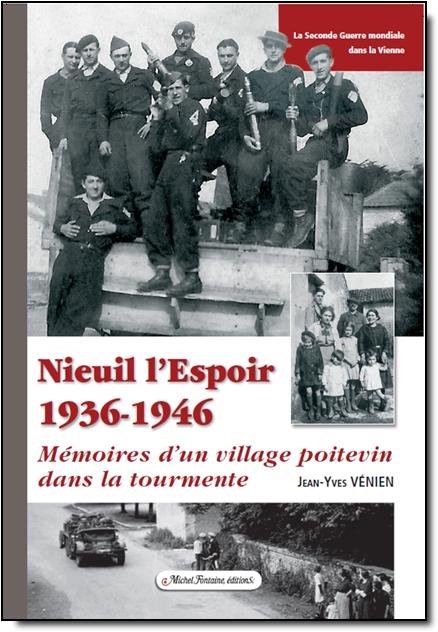 NIEUIL L'ESPOIR 1936-1946  un village poitevin dans la tourmente dans Publications couverture-1